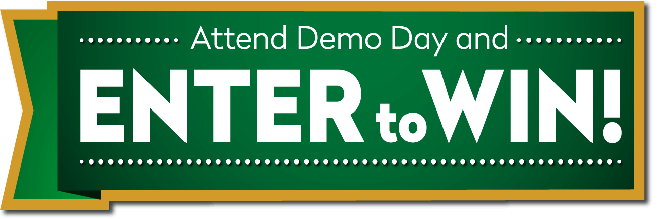 Attend Demo Day and Enter to Win